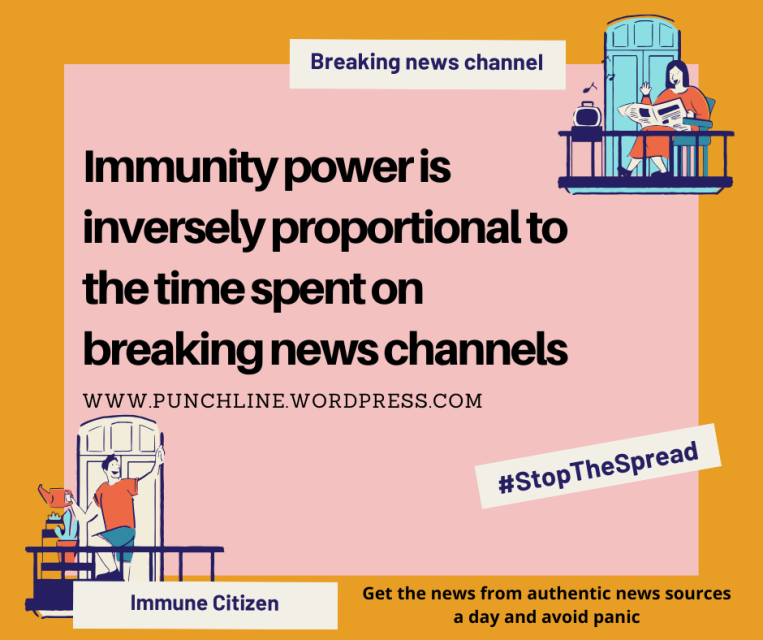 Covid19 Corona theorem on immunity power. Immunity power is inversely proportional to the time spent on breaking news channels.